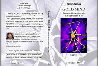 Gold mind. Rinnovarsi impreziosendo la ricostruzione di sé.