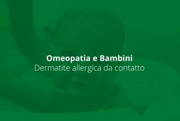 Omeopatia e Bambini: i rimedi per la dermatite allergica da contatto