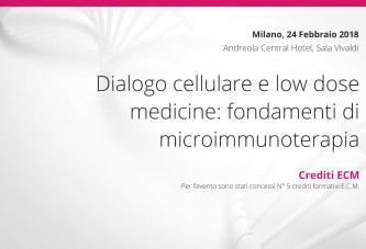 Milano, 24 Febbraio: Dialogo cellulare e low dose medicine: fondamenti di microimmunoterapia