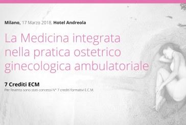 Milano, 17 Marzo: La Medicina integrata nella pratica ostetrico-ginecologica ambulatoriale