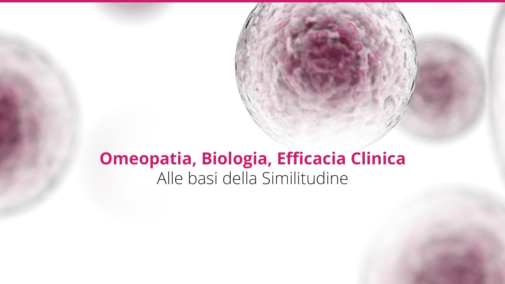 Omeopatia, Biologia, Efficacia Clinica Alle basi della Similitudine