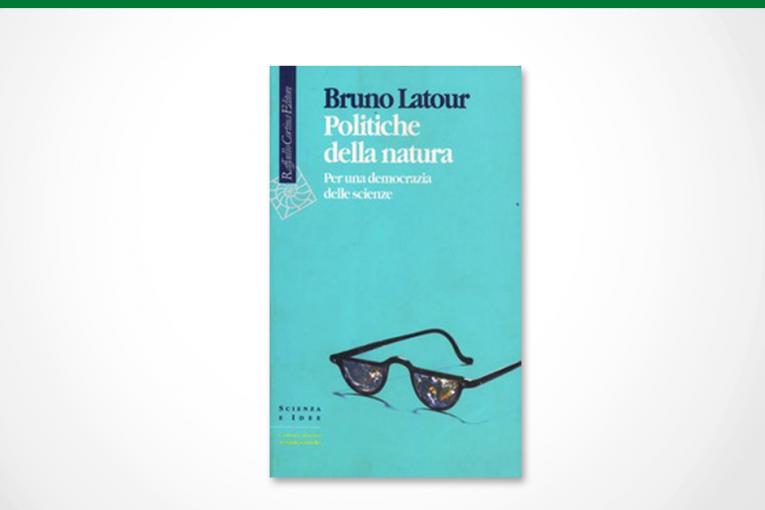 Politiche della Natura. Per una Democrazia delle Scienze.