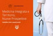 Medicina Integrata  e Territorio,  Nuove Prospettive. Possibilità, limiti e aspetti pratici.