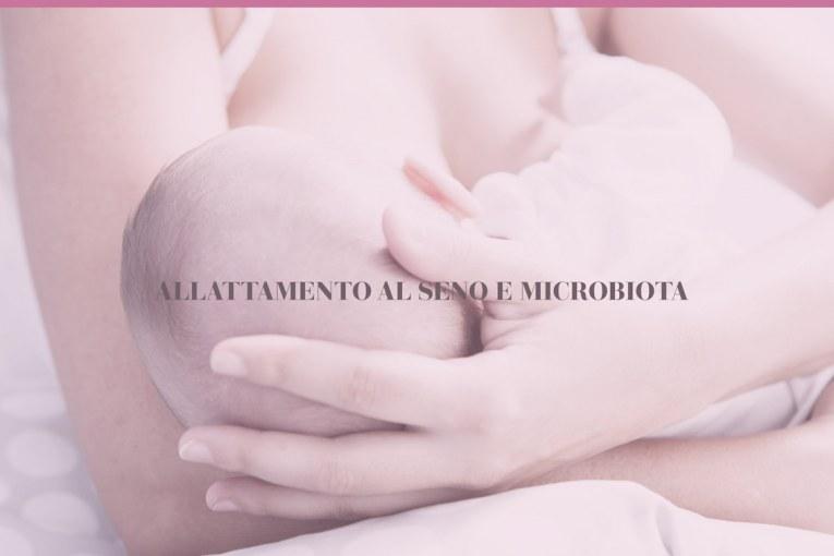 Allattamento al seno e microbiota.  Effetti sul microbiota della mancanza di allattamento al seno