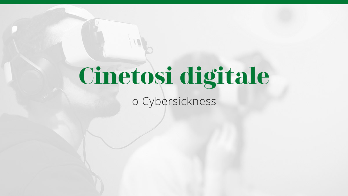 Cinetosi digitale o Cybersickness