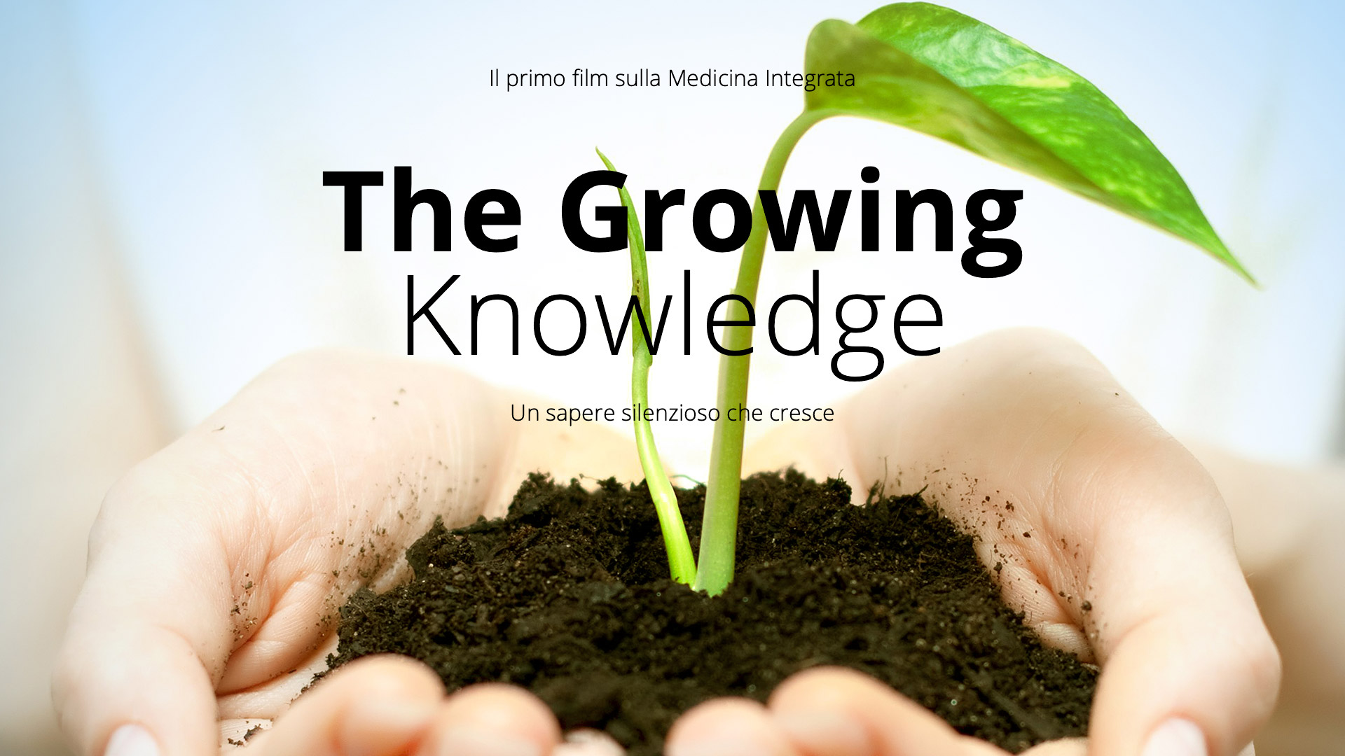 The Growing Knowledge: Il primo film italiano sulla Medicina Integrata