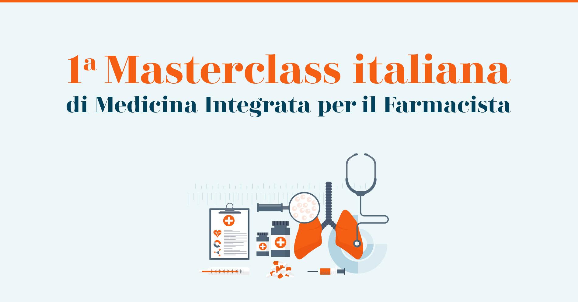 1° Masterclass di Medicina Integrata. Moduli didattico-formativi per il farmacista