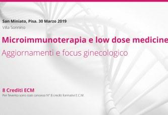 Microimmunoterapia e low dose medicine. Aggiornamenti e focus ginecologico. Pisa, 30 Marzo 2019
