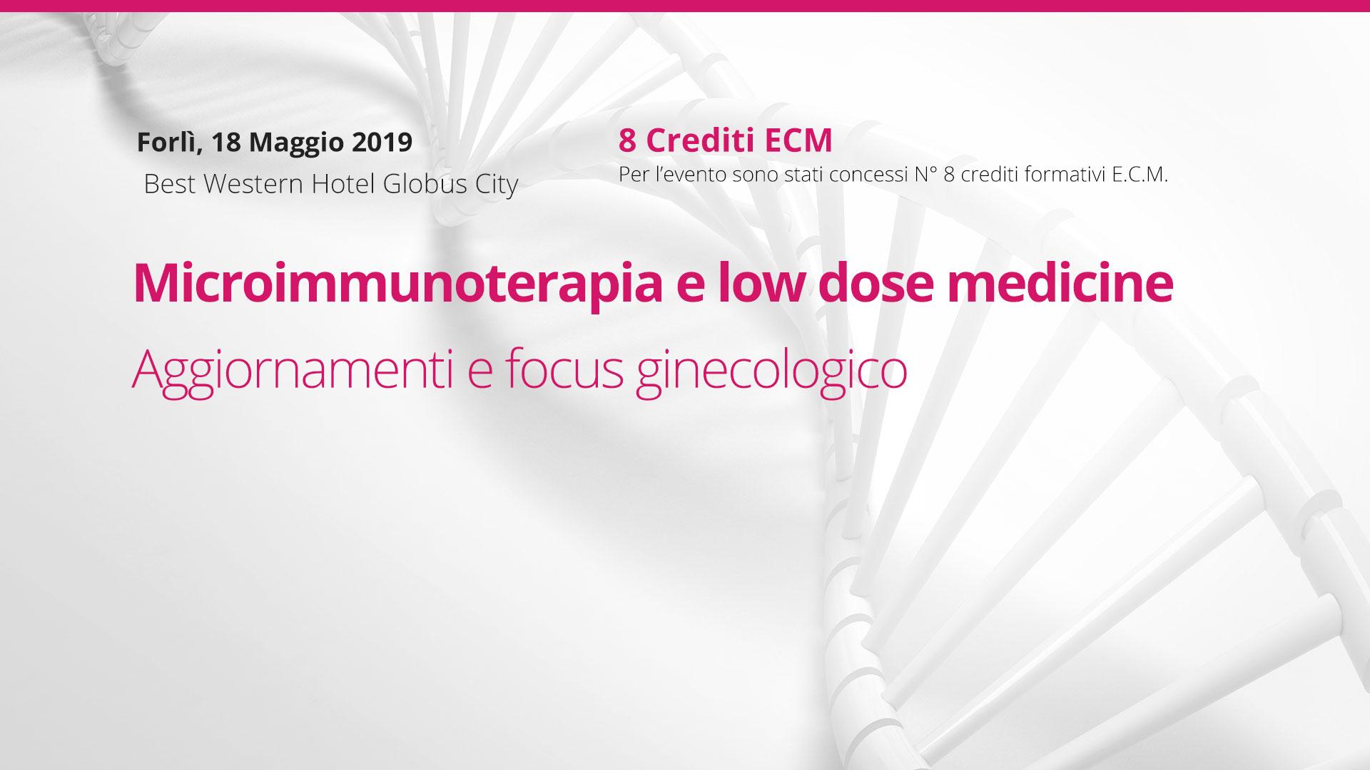 18 Maggio, Forlì: Microimmunoterapia e low dose medicine. Aggiornamenti e focus ginecologico